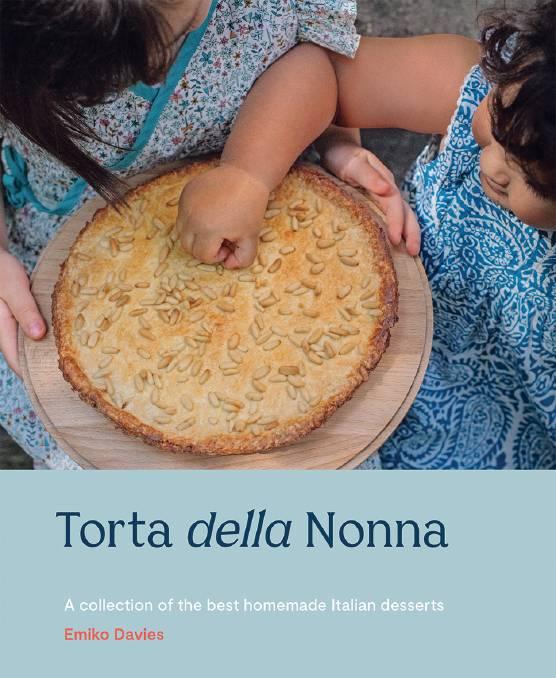 Torta della Nonna by Emiko Davies. Hardie Grant Books, $  34.99.