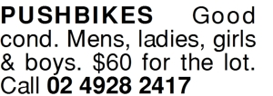 Pushbikes Good cond. Mens, ladies, girls & boys. $60 for t